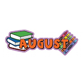 Months Of The Year August Signs £0 - Education Furniture